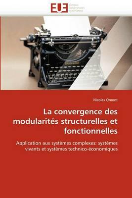 La Convergence Des Modularites Structurelles Et Fonctionnelles
