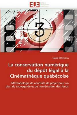 La Conservation Numerique Du Depot Legal a la Cinematheque Quebecoise