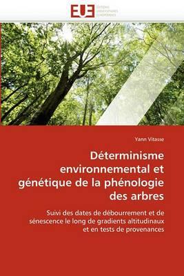 Determinisme Environnemental Et Genetique de La Phenologie Des Arbres