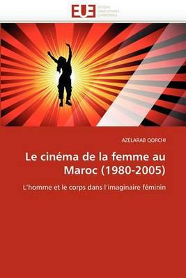 Le Cinema de La Femme Au Maroc (1980-2005)