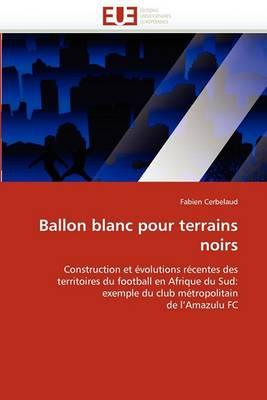 Ballon Blanc Pour Terrains Noirs