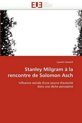 Stanley Milgram a la Rencontre de Solomon Asch