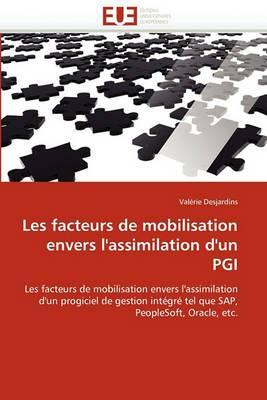 Les Facteurs de Mobilisation Envers L''Assimilation D''Un Pgi