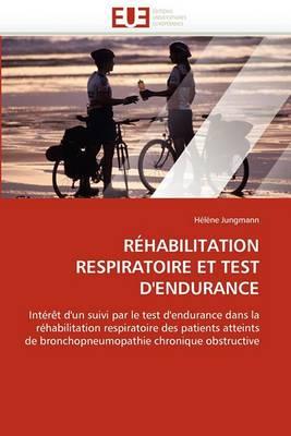Rehabilitation Respiratoire Et Test D'Endurance