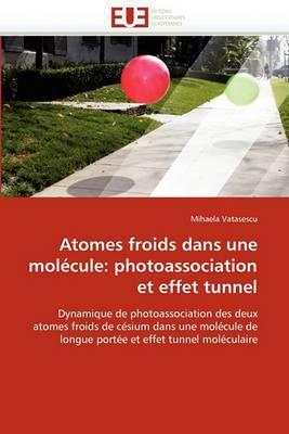Atomes Froids Dans Une Molecule: Photoassociation Et Effet Tunnel