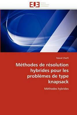 Methodes de Resolution Hybrides Pour Les Problemes de Type Knapsack