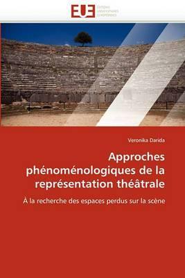 Approches Phenomenologiques de La Representation Theatrale