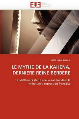 Le Mythe de La Kahena, Derniere Reine Berbere