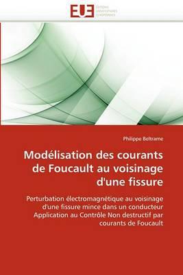 Modelisation Des Courants de Foucault Au Voisinage D''Une Fissure