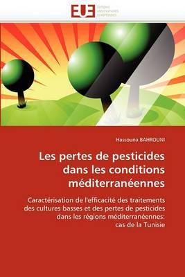 Les Pertes de Pesticides Dans Les Conditions Mediterraneennes