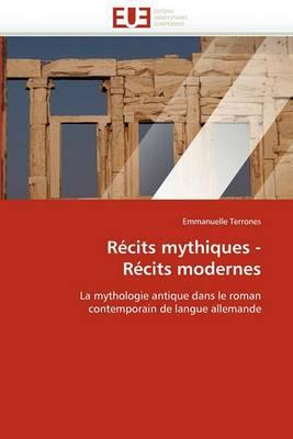 Recits Mythiques - Recits Modernes