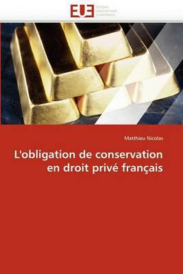L'Obligation de Conservation En Droit Prive Francais