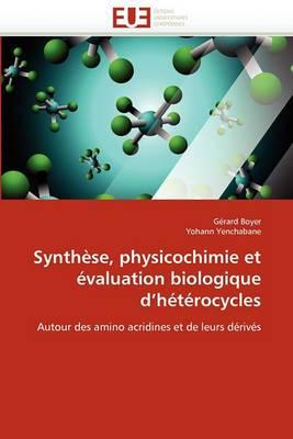 Synthese, Physicochimie Et Evaluation Biologique D''Heterocycles