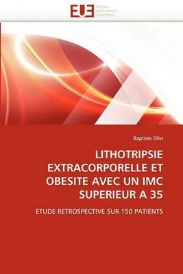Lithotripsie Extracorporelle Et Obesite Avec Un IMC Superieur a 35