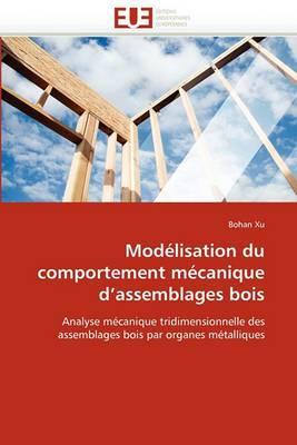 Modelisation Du Comportement Mecanique D''Assemblages Bois