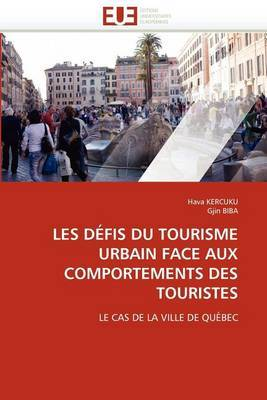 Les Defis Du Tourisme Urbain Face Aux Comportements Des Touristes