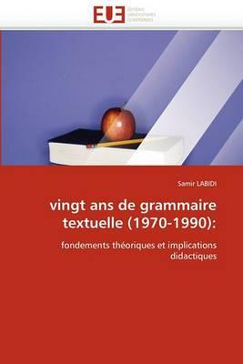 Vingt ANS de Grammaire Textuelle (1970-1990):
