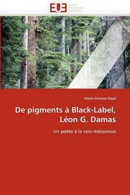 de Pigments a Black-Label, Leon G. Damas