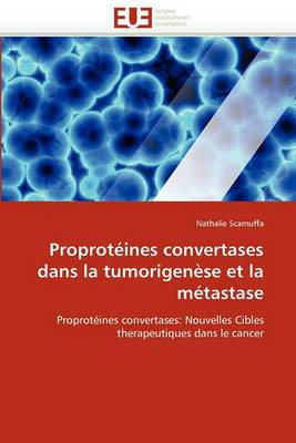 Proproteines Convertases Dans La Tumorigenese Et La Metastase
