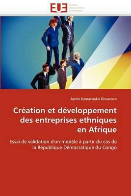 Creation Et Developpement Des Entreprises Ethniques En Afrique