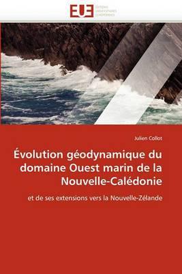Evolution Geodynamique Du Domaine Ouest Marin de La Nouvelle-Caledonie