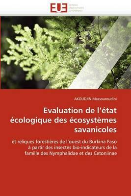 Evaluation de L''Etat Ecologique Des Ecosystemes Savanicoles