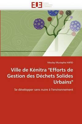 Ville de Kenitra Efforts de Gestion Des Dechets Solides Urbains