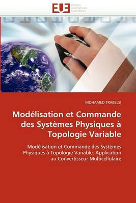 Modelisation Et Commande Des Systemes Physiques a Topologie Variable