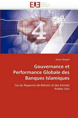 Gouvernance Et Performance Globale Des Banques Islamiques