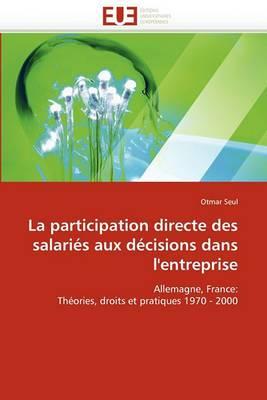 La Participation Directe Des Salaries Aux Decisions Dans L''Entreprise