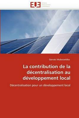 La Contribution de La Decentralisation Au Developpement Local