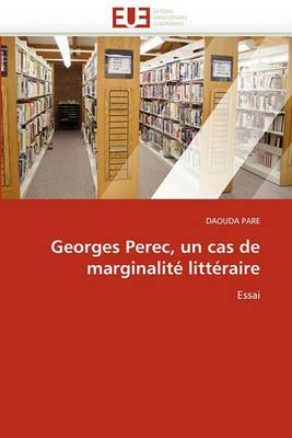Georges Perec, Un Cas de Marginalite Litteraire