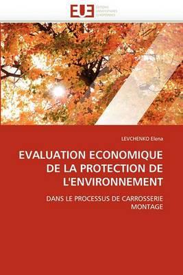 Evaluation Economique de La Protection de L''Environnement