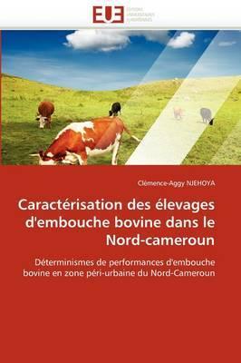 Caracterisation Des Elevages D''Embouche Bovine Dans Le Nord-Cameroun