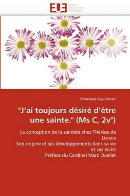 J''Ai Toujours Desire D''Etre Une Sainte. (MS C, 2v )