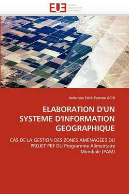 Elaboration D''Un Systeme D''Information Geographique