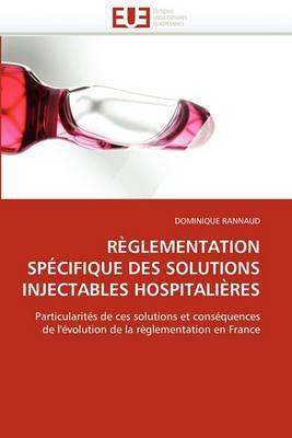 Reglementation Specifique Des Solutions Injectables Hospitalieres