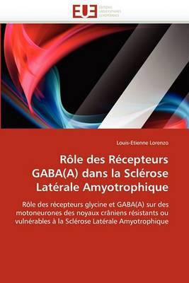 Role Des Recepteurs Gaba(a) Dans La Sclerose Laterale Amyotrophique