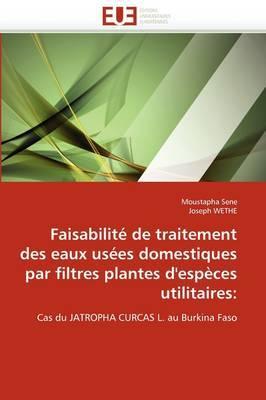 Faisabilite de Traitement Des Eaux Usees Domestiques Par Filtres Plantes D'Especes Utilitaires: