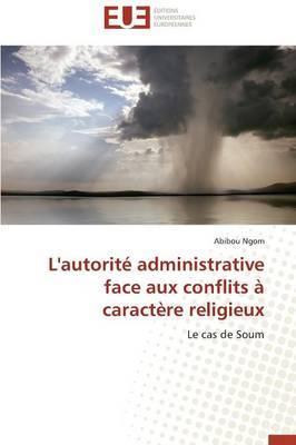 L'Autorite Administrative Face Aux Conflits a Caractere Religieux