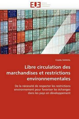Libre Circulation Des Marchandises Et Restrictions Environnementales