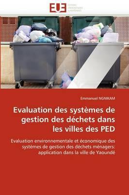 Evaluation Des Systemes de Gestion Des Dechets Dans Les Villes Des Ped
