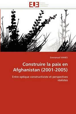 Construire La Paix En Afghanistan (2001-2005)