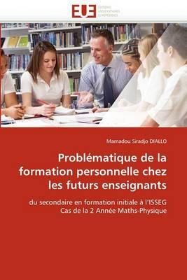 Problematique de La Formation Personnelle Chez Les Futurs Enseignants