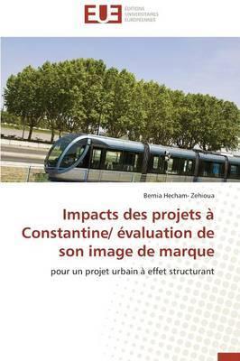 Impacts Des Projets a Constantine/ Evaluation de Son Image de Marque