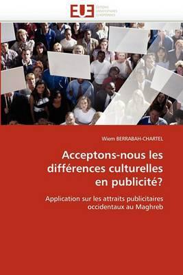 Acceptons-Nous Les Differences Culturelles En Publicite?