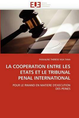 La Cooperation Entre Les Etats Et Le Tribunal Penal International