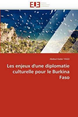 Les Enjeux D'Une Diplomatie Culturelle Pour Le Burkina Faso
