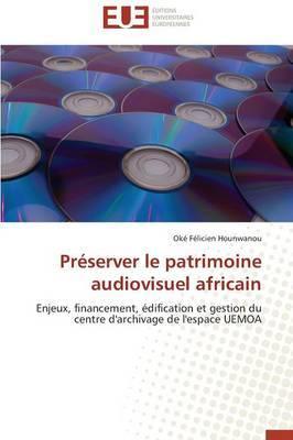 Preserver Le Patrimoine Audiovisuel Africain