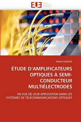 Etude D''Amplificateurs Optiques a Semi-Conducteur Multielectrodes